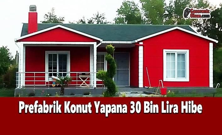 Prefabrik Konut Yapana 30 Bin Lira Hibe