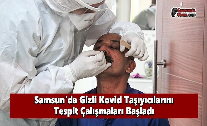 Samsun'da Gizli Kovid Taşıyıcılarını Tespit Çalışmaları Başladı