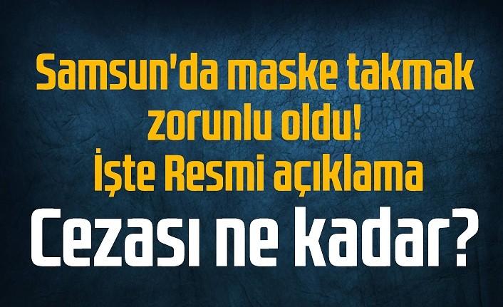 Samsun'da maske takmak zorunlu mu, maske takmamanın cezası ne kadar?