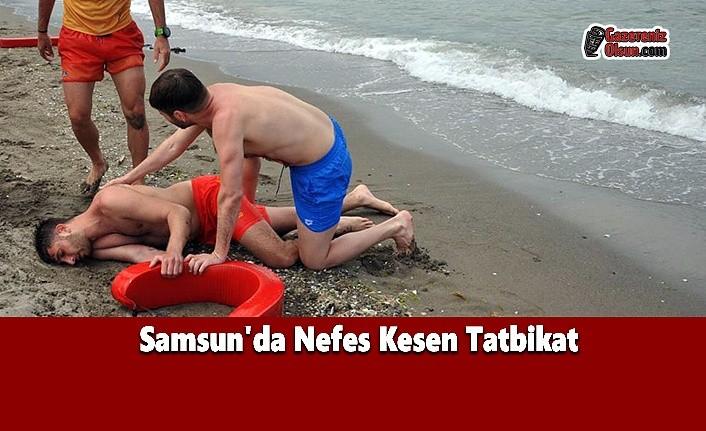 Samsun'da Nefes Kesen Tatbikat