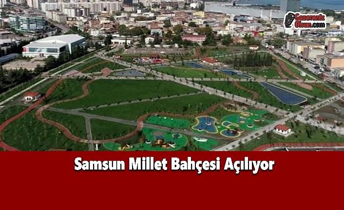 Samsun Millet Bahçesi Açılıyor