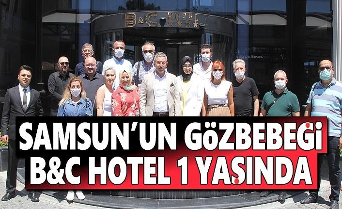 Samsun'un Gözbebeği B&C Hotel 1 Yaşında