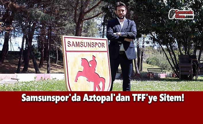 Samsunspor'da Aztopal'dan TFF'ye Sitem! - Samsunspor Haberleri
