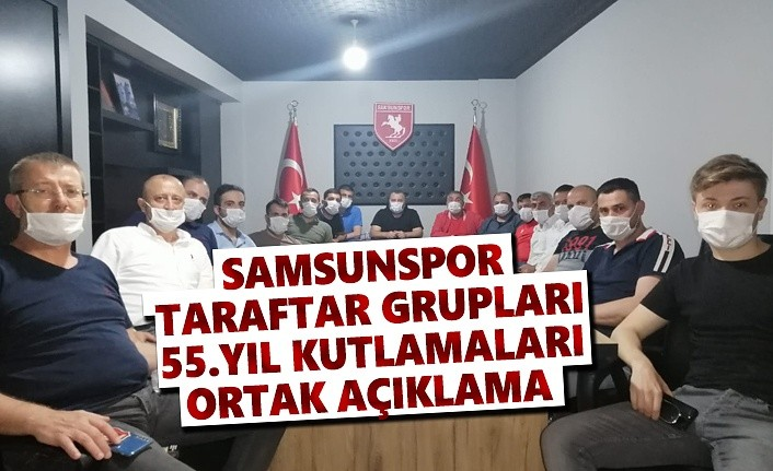 Samsunspor Taraftar Gruplarından 55. Yıl Kutlamaları için ortak açıklama