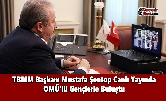 TBMM Başkanı Mustafa Şentop Canlı Yayında OMÜ'lü Gençlerle Buluştu
