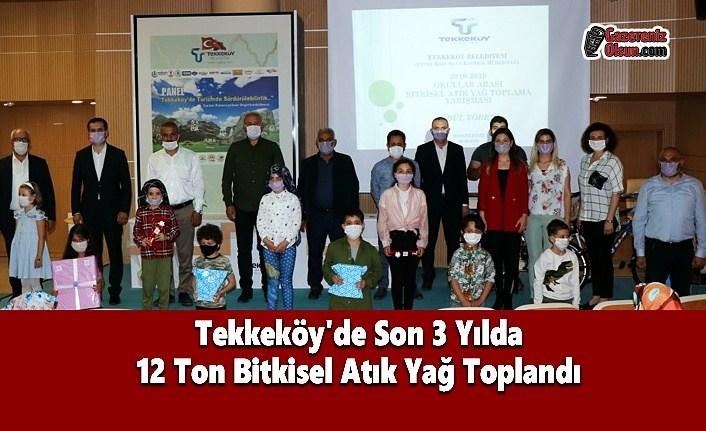 Tekkeköy'de Son 3 Yılda 12 Ton Bitkisel Atık Yağ Toplandı