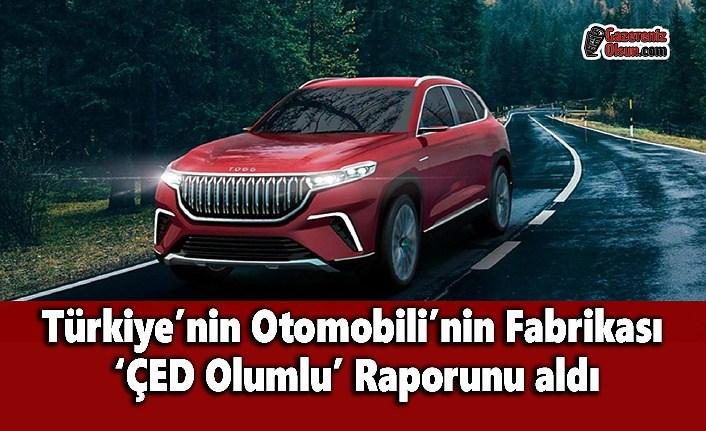 Türkiye'nin Otomobili'nin Fabrikası  'ÇED Olumlu' Raporunu Aldı