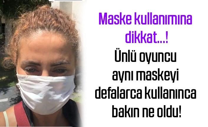 Ünlü oyuncu aynı maskeyi defalarca kullanınca hastalandı!