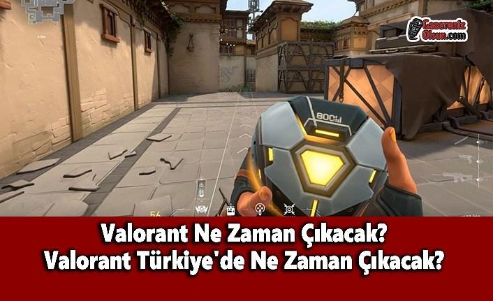 Valorant Ne Zaman Çıkacak?  Valorant Türkiye'de Ne Zaman Çıkacak?