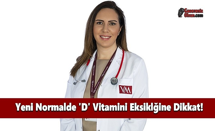 Yeni Normalde 'D' Vitamini Eksiklğine Dikkat!