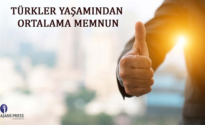 Türkler yaşamından ortalama  memnun