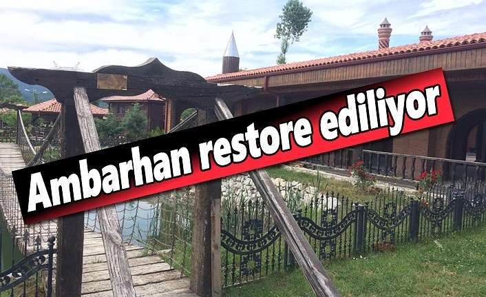 Ambarhan restore ediliyor