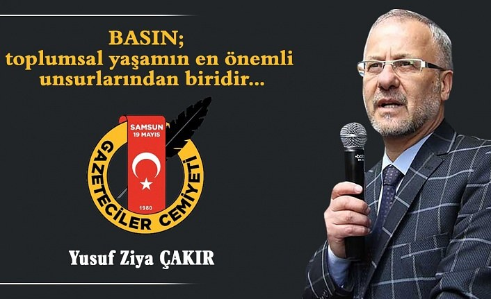 Başkan Çakır'dan Basın Bayramı açıklaması
