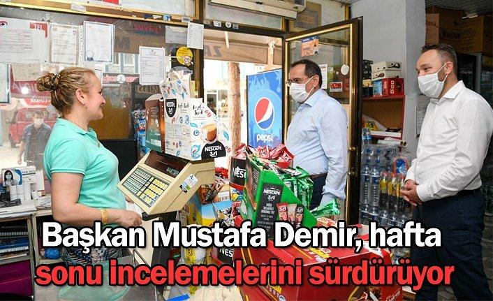 Başkan Mustafa Demir, hafta sonu incelemelerini sürdürüyor