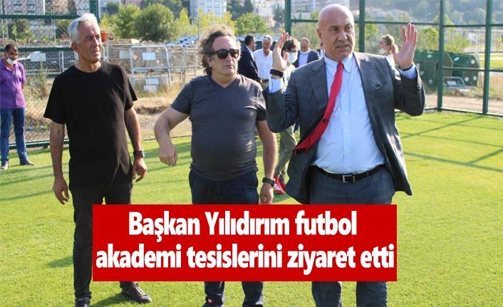 Başkan Yılıdırım futbol akademi tesislerini ziyaret etti