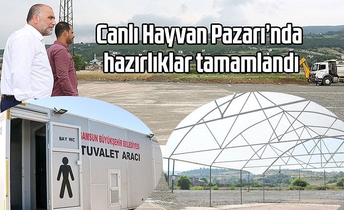 Canik Belediyesi Canlı Hayvan Pazarı'nda hazırlıklar tamamlandı
