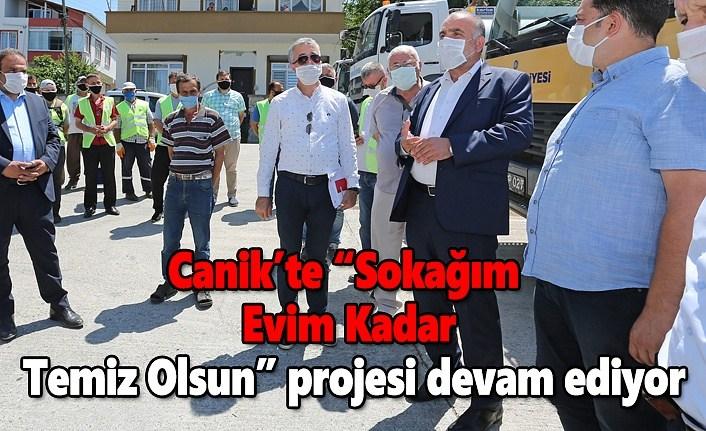 Canik'te 'Sokağım Evim Kadar Temiz Olsun' projesi devam ediyor