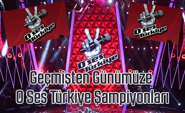 Geçmişten Günümüze O Ses Türkiye Şampiyonları