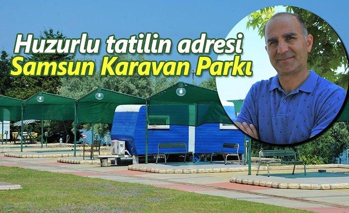 Huzurlu tatilin adresi Samsun Karavan Parkı