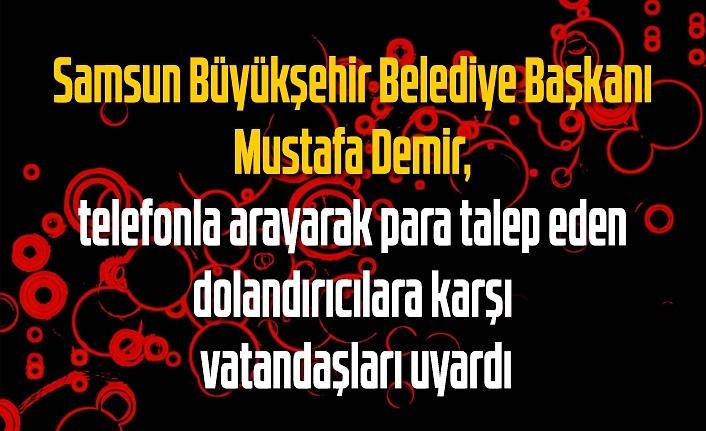 Samsun'da 'Yardım ve Bağış' talebinde bulunan dolandırıcılara dikkat!