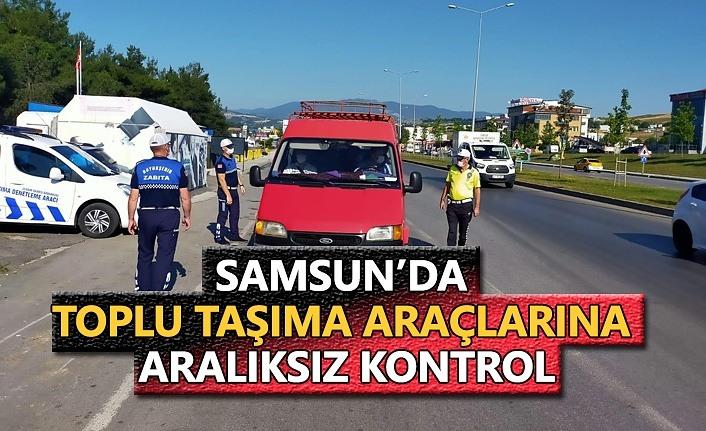 Samsun'da toplu taşıma araçları aralıksız denetleniyor