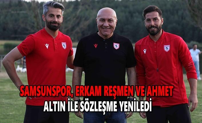 Samsunspor, Erkan Reşmen ve Ahmet altın ile sözleşme yeniledi