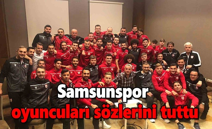 Samsunspor oyuncuları sözlerini tuttu