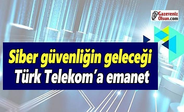 Siber güvenliğin geleceği Türk Telekom'a emanet
