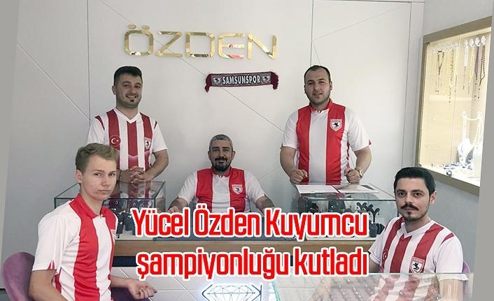 Yücel Özden Kuyumcu'dan Samsunspor'a tam destek