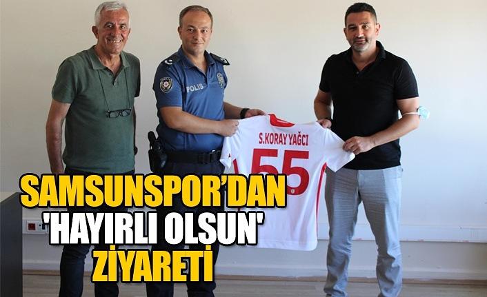 Samsunspor'dan 'hayırlı olsun' ziyareti
