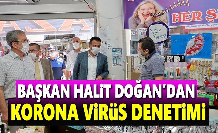 Başkan Halit Doğan'dan İşyerlerine Korona Virüs Denetimi