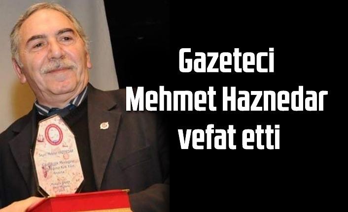 Gazeteci Mehmet Haznedar vefat etti