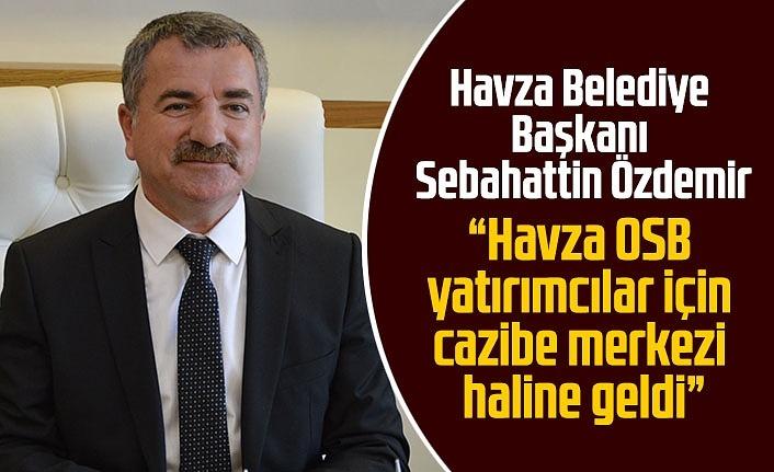 Havza'da teşvik sevinci, Başkan Özdemir: Yatımcılarımızı Havza OSB'ye davet ediyorum