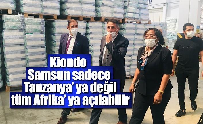 Kiondo, Samsun sadece Tanzanya' ya değil tüm Afrika' ya açılabilir