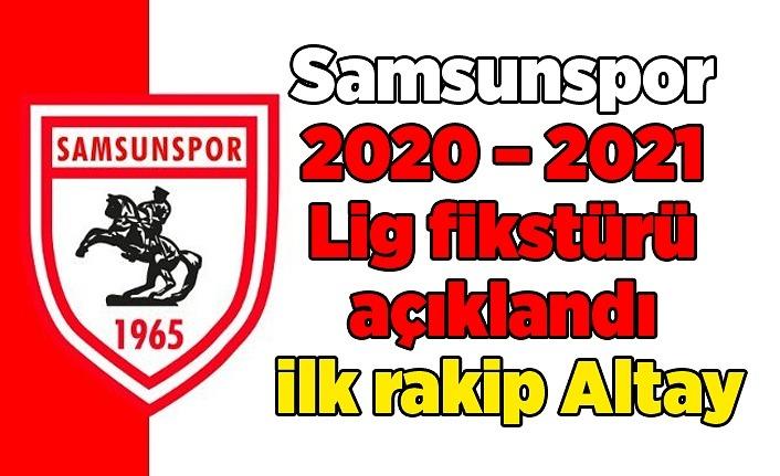 Samsunspor 2020 – 2021 Lig fikstürü açıklandı, ilk rakip Altay