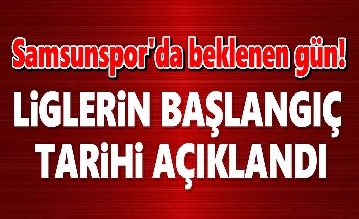 Samsunspor'da Liglerin başlangıç tarihi açıklandı