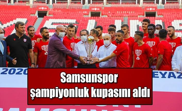 Samsunspor şampiyonluk kupasını aldı