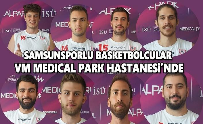 Samsunsporlu Basketbolcular VM Medical Park'da sağlık kontrolünden geçti