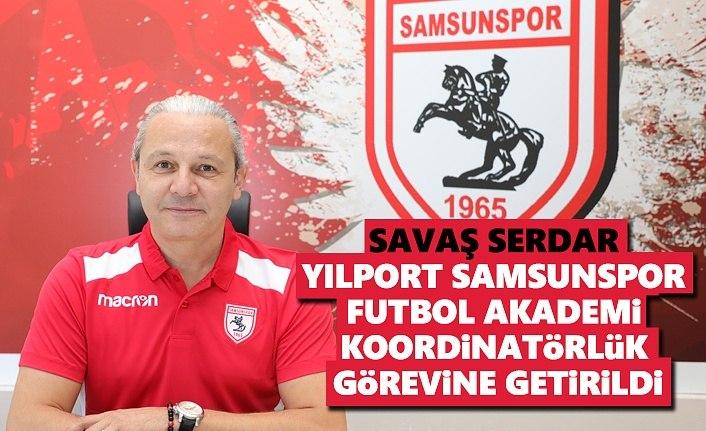 Savaş Serdar, Samsunspor Akademi Koordinatörlük görevine getirildi