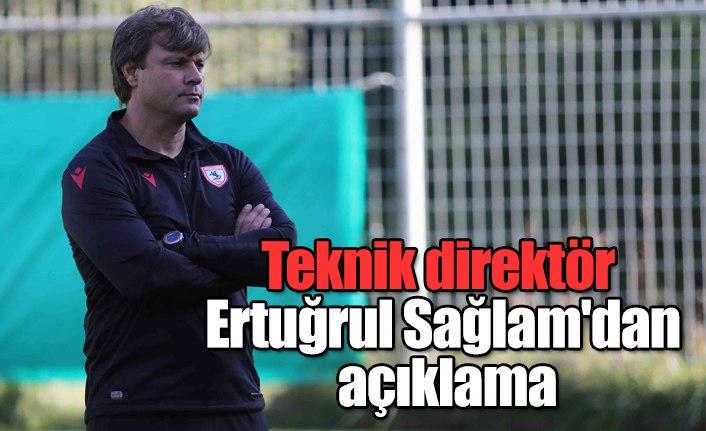Samsunspor Teknik direktörü Sağlam'dan kamp açıklaması