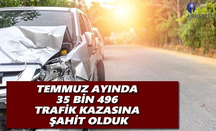 Temmuz Ayında 35 bin 496 Trafik Kazasına Şahit olduk