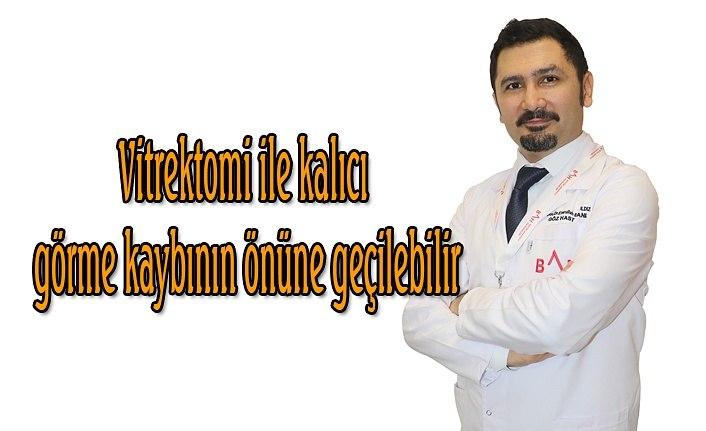 Vitrektomi ile kalıcı görme kaybının önüne geçilebilir