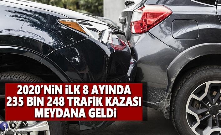 2020'nin ilk 8 ayında meydana gelen Trafik Kazaları
