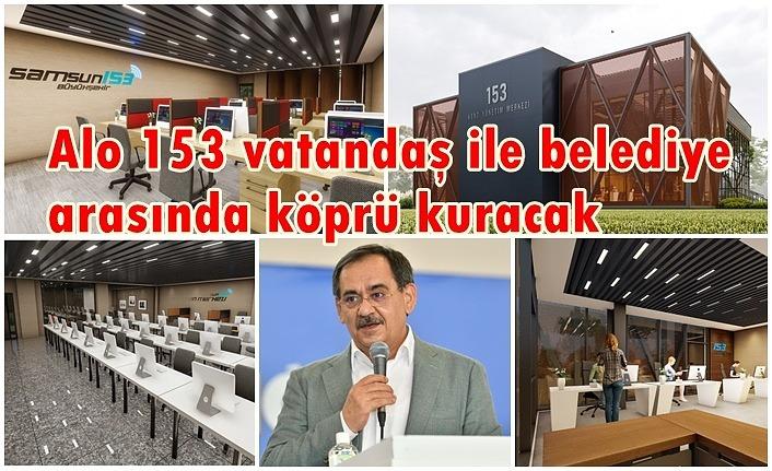 Alo 153 vatandaş ile belediye arasında köprü kuracak - Samsun Haber