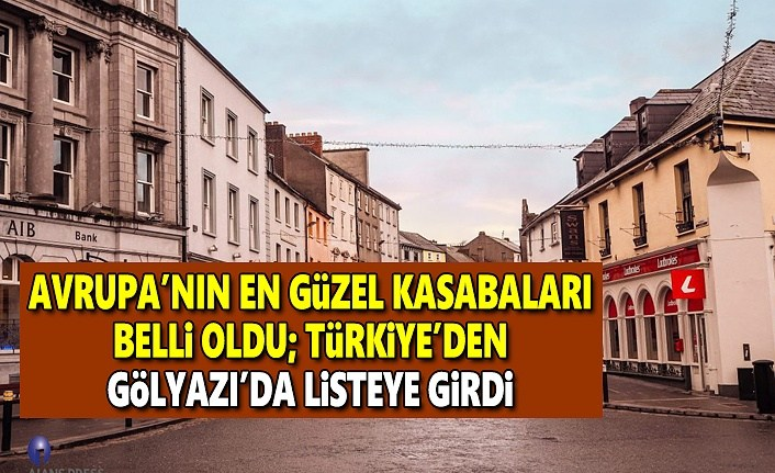 Avrupa'nın en güzel kasabaları belli oldu, Türkiye'den Gölyazı'da listeye girdi