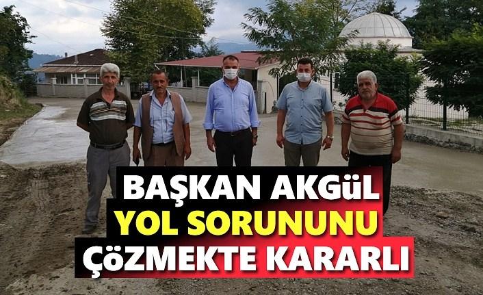 Başkan Akgül, Yol sorununu çözmekte kararlı