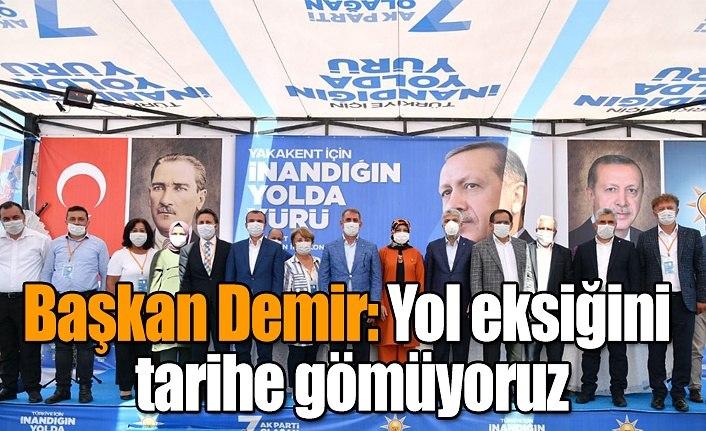 Başkan Demir: Yol eksiğini tarihe gömüyoruz