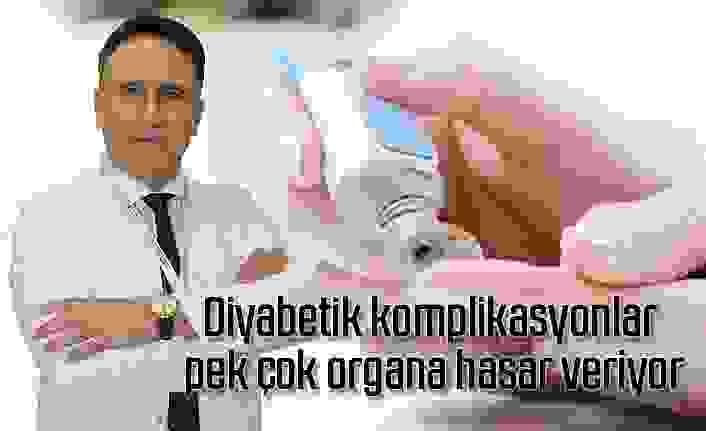Diyabetik komplikasyonlar pek çok organa hasar veriyor
