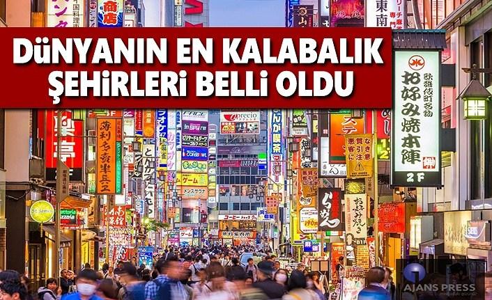 Dünyanın en kalabalık Şehirleri belli oldu!