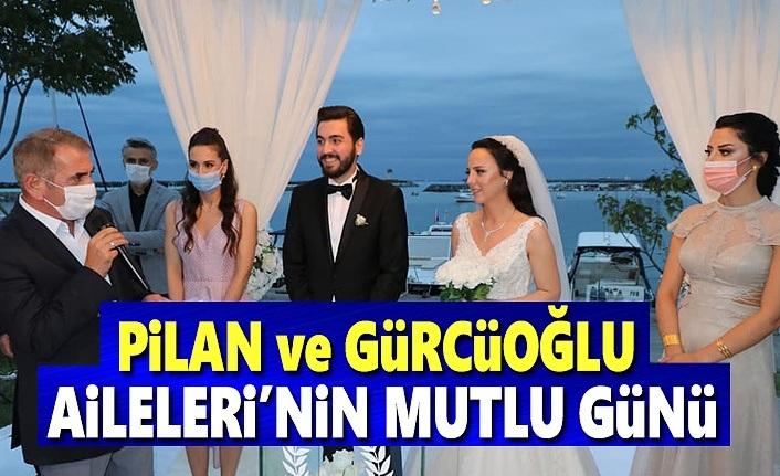 Pilan ve Gürcüoğlu Aileleri'nin mutlu günü